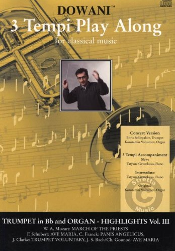 9783905479706: Highlights for Trumpet in B-Flat and Organ, Volume II: 2 (Dowani 3 Tempi Play Along for Classical Music)