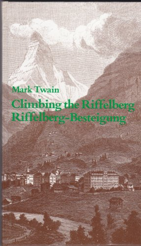 9783905480023: Climbing the Riffelberg =: Riffelberg-Besteigung by Mark Twain