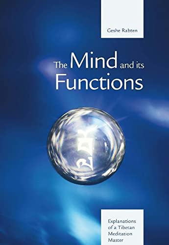 The Mind and Its Functions: Explanations of a Tibetan Meditation Master (9783905497465) by Rabten, Geshe