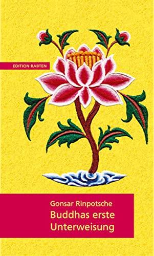 9783905497526: Buddhas erste Unterweisung: Die Vier Edlen Wahrheiten