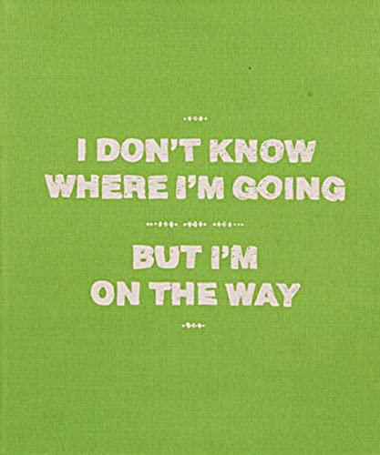 9783905509533: I Don't Know Where I'm Going, But I'm On The Way