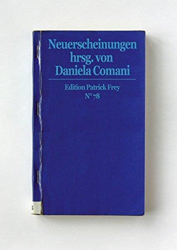 9783905509786: Neuerscheinungen hrsg. von Daniela Comani: Edition Patrick Frey N° 78