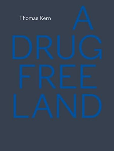 A Drug Free Land: Thomas Kern