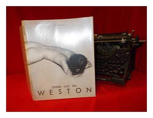 Edward Cole Kim Weston: Three Generations of American Photography (9783905514407) by Thomas Buchsteiner; Edward Weston; Cole Weston; Kim Weston
