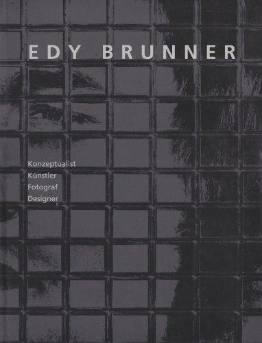 9783905514483: Edy Brunner: Konzeptualist, Kunstler, Fotograf, Designer (German Edition)