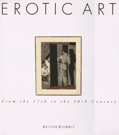 9783905514636: Erotic Art: From the 17th to the 20th Century