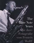 9783905514896: The Blue Note Years. Die Jazz-Fotografie von Francis Wolff