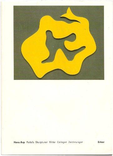 9783905545548: Hans Arp Reliefs Skulpturen Bilder Collagen Zeichnungen: 2. November 1985-31. Januar 1986, Erker-Galerie St. Gallen (German Edition)