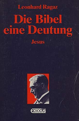 9783905575545: Die Bibel - eine Deutung: Jesus