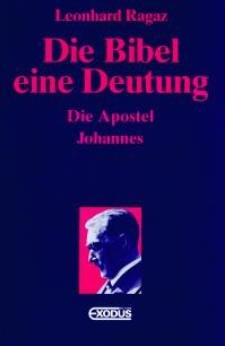 9783905575552: Die Bibel- eine Deutung. Band 4: Die Apostel. Johannes.