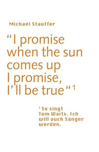 9783905591170: I promise when the sun comes up - I promise, I'll be true