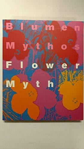 Blumenmythos / Flower Myth. Von Vincent van Gogh bis Jeff Koons