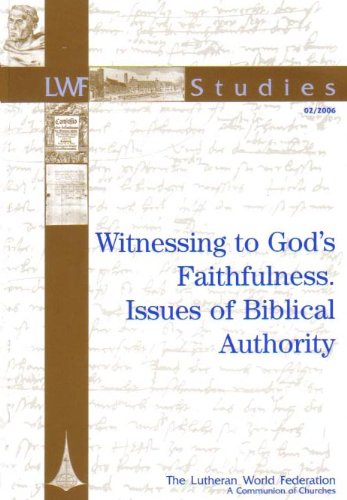 Witnessing to God's Faithfulness Issues of Biblical Authority {LUTHERAN WORLD FEDERATION 02&#...