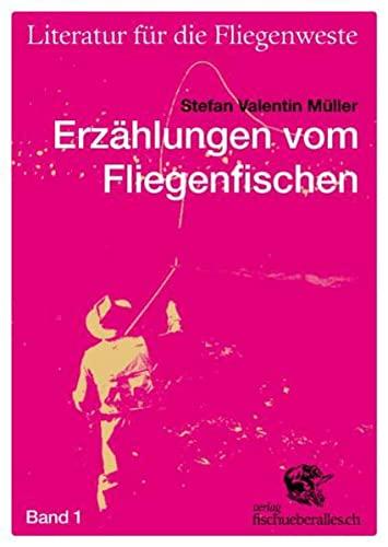 9783905678406: Literatur für die Fliegenweste 01. Vom Fliegenfischen erzählt