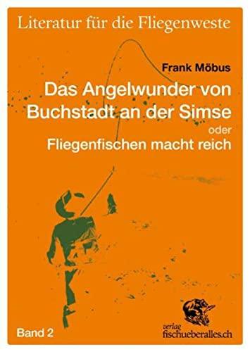9783905678413: Literatur für die Fliegenwest 02. Das Angelwunder von Buchstadt an der Simse oder Fliegenfischen macht reich