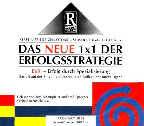 9783905685190: Das neue 1 x 1 der Erfolgsstrategie: 4 Prinzipien der EKS-Strategie - 7 Phasen zur Spitzenleistung - 7 erfolgreiche Praxisbeispiele