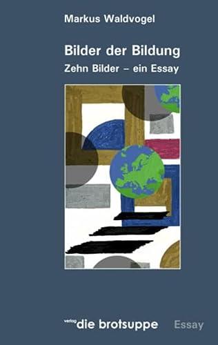 9783905689082: Bilder der Bildung: Zehn Bilder - ein Essay