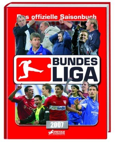 9783905698268: Bundesliga 2007: Das offizielle Saisonbuch der Bundesliga