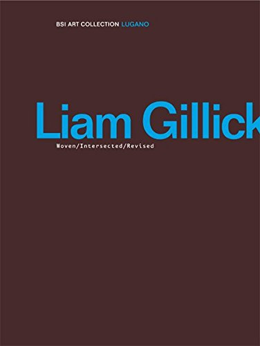 Liam Gillick: Woven/Intersected/Revised (BSI Art Collection Lugano) (9783905701470) by Luca Cerizza