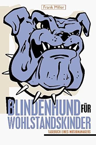 9783905702026: Blindenhund für Wohlstandskinder: Tagebuch eines Musikmanagers