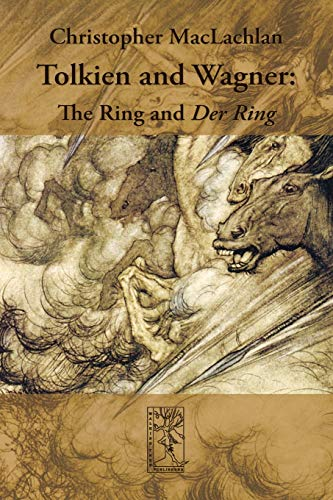 Tolkien and Wagner: The Ring and Der Ring: Christopher MacLachlan