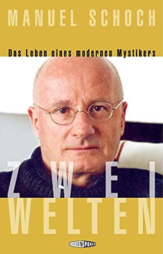 9783905752052: Zwei Welten: Die Biografie eines modernen Mystikers