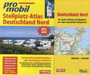 9783905755510: promobil Stellplatz-Atlas Deutschland Nord 2013/2014: Die besten Reisemobil-Stellplätze: Lage, Ausstattung, Freizeitwert. Brandenburg, Berlin, ... Sachsen-Anhalt, Schleswig-Holstein, Hamburg