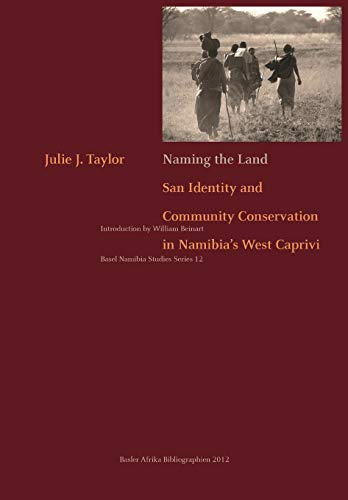 9783905758252: Naming the Land. San Identity and Community Conservation in Namibia's West Caprivi (Basel Namibia Studies Series)