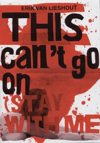 This Can't Go on: Stay with Me: Erik Van Lieshout,