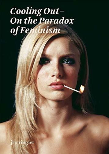 Cooling Out : On the Paradox of Feminism: Schaschl, Sabine / Steinbr�gge, Bettina / Zechlin, R�ne