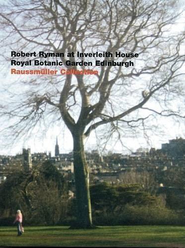 Robert Ryman: At Inverleith House, Royal Botanic: Raussmüller, Urs, Arnold,