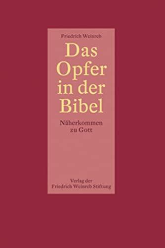 Das Opfer in der Bibel: Friedrich Weinreb