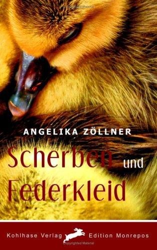 Scherben und Federkleid / Angelika Zöllner: Angelika Zöllner