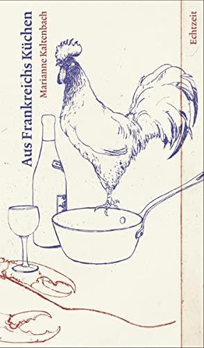 Aus Frankreichs Küchen: Marianne Kaltenbach