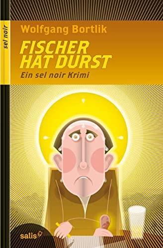 9783905801286: Fischer hat Durst: Ein sel noir-Krimi