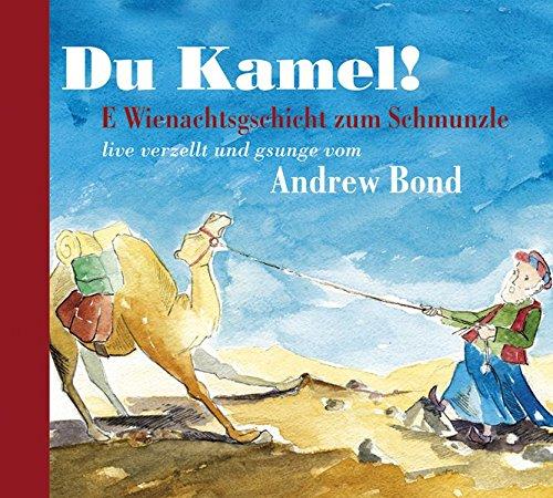 9783905806236: Du Kamel, H�rgeschichte: H�rgeschichte erz�hlt von Andrew Bond