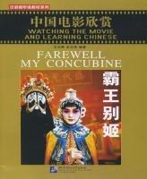 9783905816297: Watching The Movie and Learning Chinese - Farewell My Concubine / Zhongguo dianying xinshang - ba wang bie ji