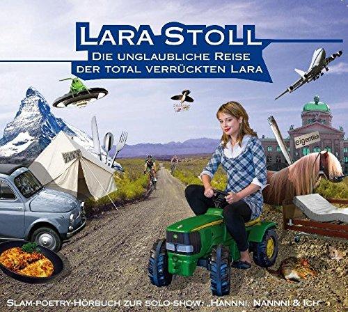 9783905825244: Die unglaubliche Reise der total verrückten Lara: Slam-Poetry-Hörbuch zur Solo-Show