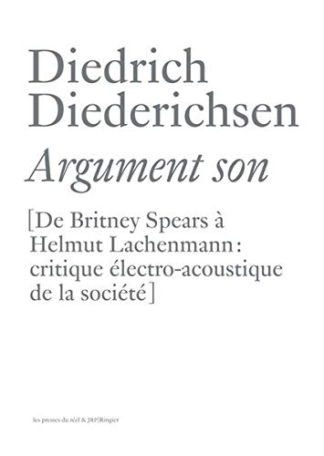 Diedrich Diederichsen: Argument Son (French Edition) (9783905829006) by Diedrich Diederichsen; Jean-Paul Olive