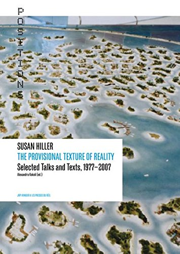 9783905829563: Susan Hiller: The Provisional Texture of Reality: Selected Texts and Talks, 1977-2007