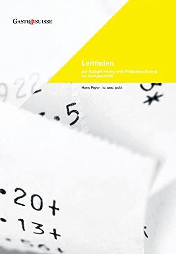 Leitfaden: Zur Budgetierung und Preisberechnung im Gastgewerbe Peyer, Hans
