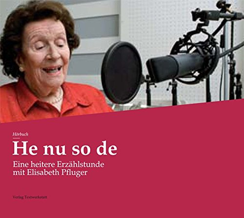 9783905848106: He nu so de: Eine heitere Erzählstunde mit Elisabeth Pfluger