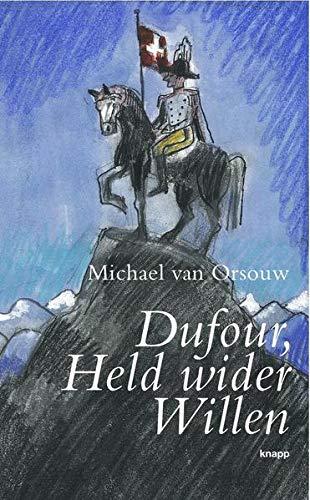 Dufour, Held wider Willen : Perlenreihe: Michael van Orsouw