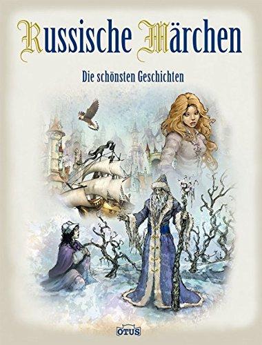 Russische Märchen - die bekanntesten Geschichten: Die schönsten Geschichten