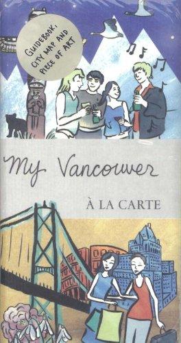 My Vancouver a la Carte: A la Carte Maps