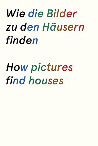 9783905929386: How Pictures Find Houses