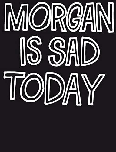 9783905929782: Morgan Is Sad Today