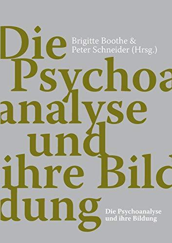 9783905933048: Die Psychoanalyse Und Ihre Bildung