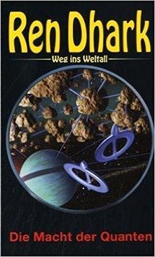 Die Macht der Quanten (Ren Dhark, Weg ins Weltall 20) - Gardemann, Jan, Conrad Shepherd Uwe Helmut Grave u. a.