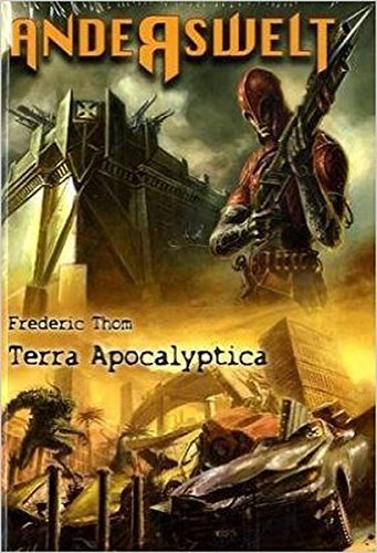 Anderswelt Bd. 1: Terra Apocalyptica - Thom, Frederic